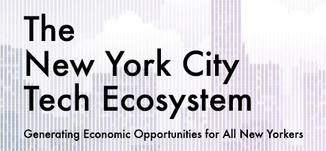 The New York City Tech Ecosystem: Generating Economic Opportunities for All New Yorkers